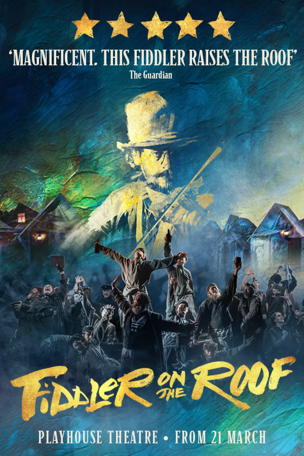 Fiddler On The Roof 2019, Playhouse Theatre